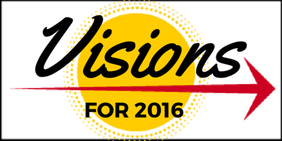 Visions for 2016