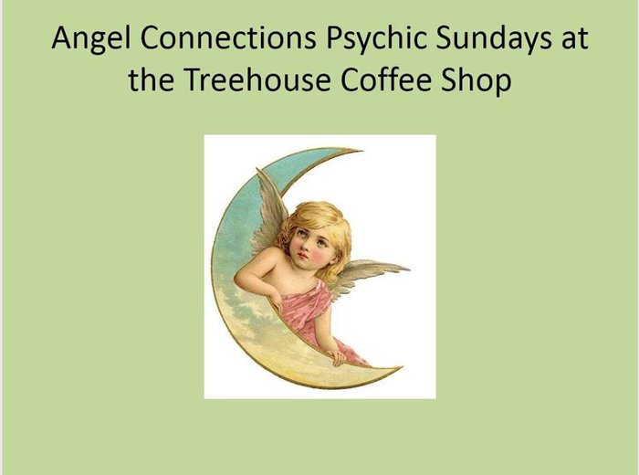 Angel Connections Psychic Sundays at The Treehouse Coffee Shop