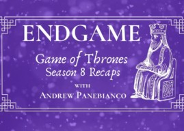 Game of Thrones Episode 8.6 Recap – And Now My Watch Has Ended