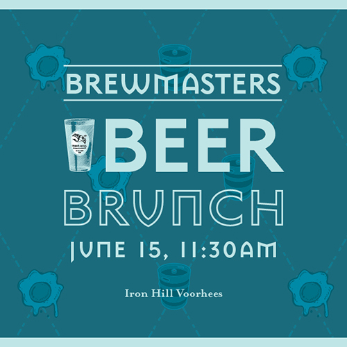 Father's Day Brewer's Brunch Extravaganza at Iron Hill Voorhees
