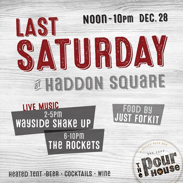 The Pour House: Last Saturday at Haddon Square