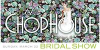 The ChopHouse Hosts Annual Bridal Show